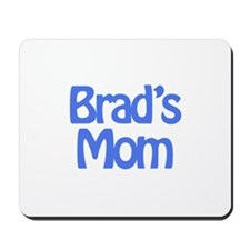 Brad's Mom Mousepad