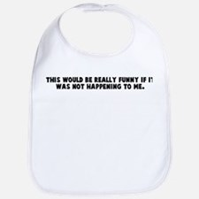 This would be really funny if Bib