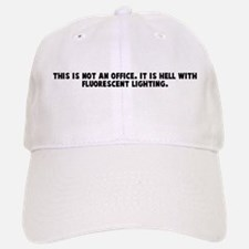 This is not an office It is h Baseball Baseball Cap