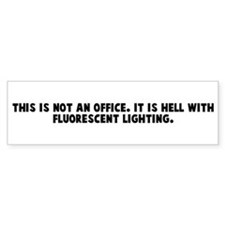 This is not an office It is h Bumper Bumper Sticker