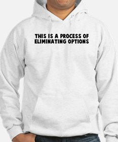 This is a process of eliminat Hoodie