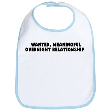 Wanted meaningful overnight r Bib