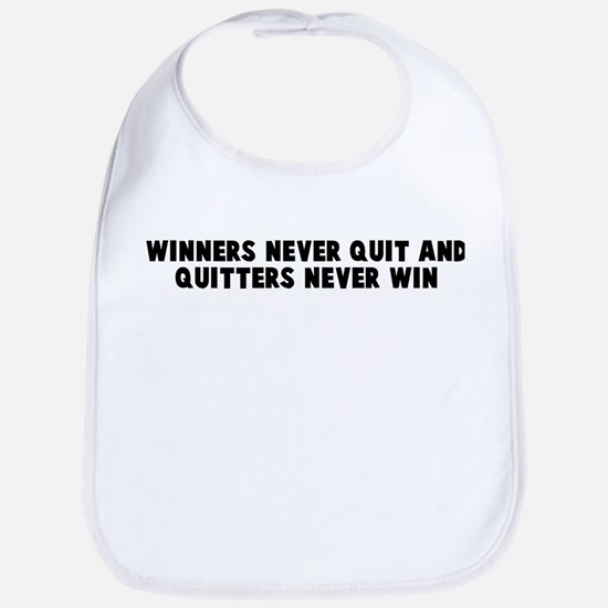 Winners never quit and quitte Bib