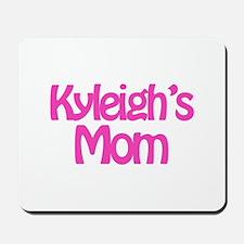 Kyleigh's Mom Mousepad
