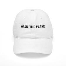 Walk the plank Baseball Cap