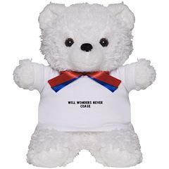 Will wonders never cease Teddy Bear