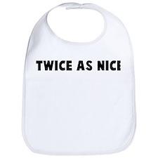 Twice as nice Bib