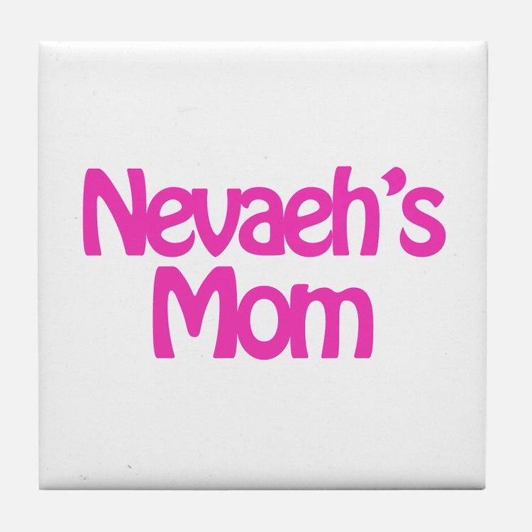 Nevaeh's Mom Tile Coaster