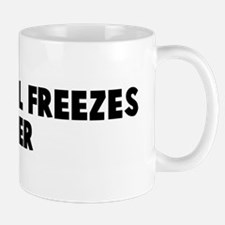 When hell freezes over Mug