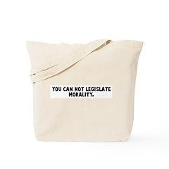 You can not legislate moralit Tote Bag