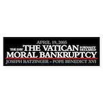 VATICAN - MORAL BANKRUPTCY Bumper Sticker