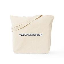 Your true value depends entir Tote Bag