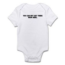 You can not get there from he Infant Bodysuit