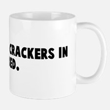 You can eat crackers in my be Mug