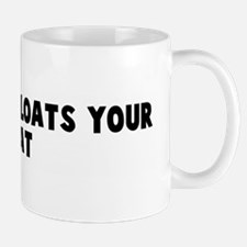 Whatever floats your boat Mug
