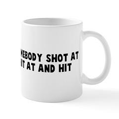 You look like somebody shot a Mug