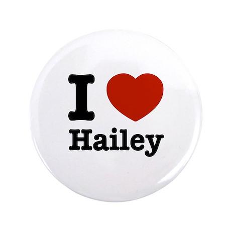 """I love Hailey 3.5"""" Button"""
