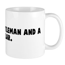 You are a gentleman and a sch Coffee Mug