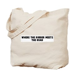 Where the rubber meets the ro Tote Bag