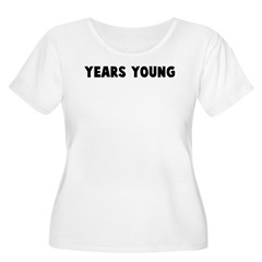 Years young T-Shirt