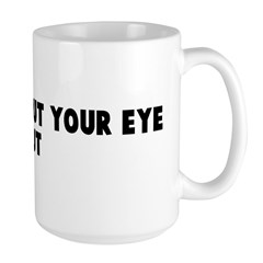 You could put your eye out Large Mug