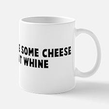 Would you like some cheese wi Mug