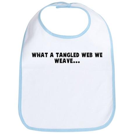 What a tangled web we weave Bib