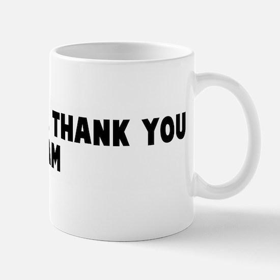 Wham bam thank you mam Mug