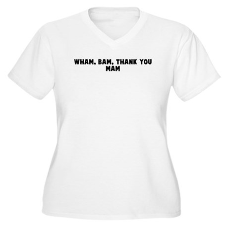 Wham bam thank you mam Women's Plus Size V-Neck T-