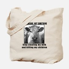 Quit beef and dairy!!! Tote Bag