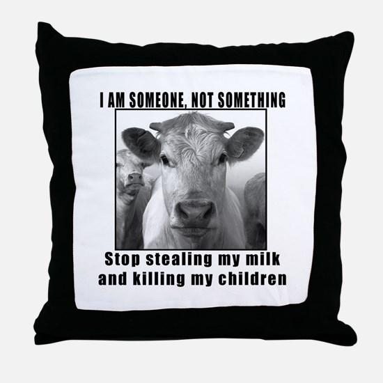 Quit beef and dairy!!! Throw Pillow
