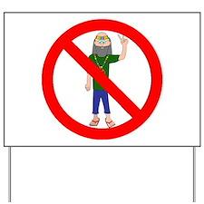 no hippies Yard Sign