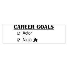 Actor Career Goals Bumper Bumper Sticker