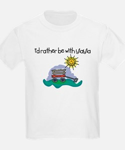 I'd Rather be with YiaYia T-Shirt