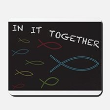 Christian Fish in it Together Mousepad