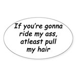 Pull my hair Oval Sticker