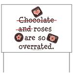 Anti Valentine Chocolate Lover Yard Sign