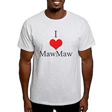 I Love (Heart) Maw Maw T-Shirt