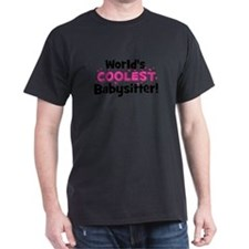 World's Coolest Babysitter! T-Shirt