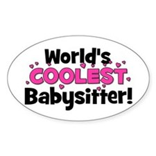 World's Coolest Babysitter! Oval Decal