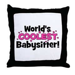 World's Coolest Babysitter! Throw Pillow