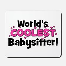 World's Coolest Babysitter! Mousepad