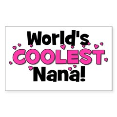 World's Coolest Nana! Rectangle Decal
