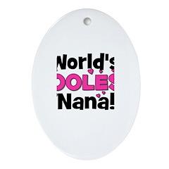 World's Coolest Nana! Oval Ornament