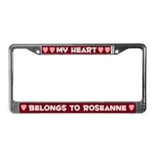 My Heart: Roseanne (#007) License Plate Frame