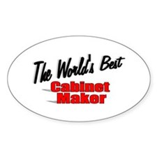 """""""The World's Best Cabinet Maker"""" Oval Decal"""