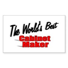 """The World's Best Cabinet Maker"" Sticker (Rectangu"