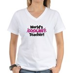 World's Coolest Teacher!  Women's V-Neck T-Shirt