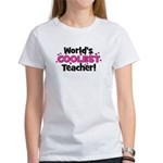 World's Coolest Teacher! Women's T-Shirt