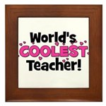 World's Coolest Teacher!  Framed Tile
